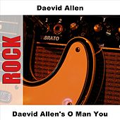 Daevid Allen's O Man You by Daevid Allen