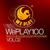 WePlay 100 Vol. 2 - Best Club, House & Elektro Sounds von Various Artists
