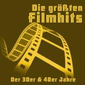 Die größten Filmhits der 30er & 40er Jahre by Various Artists