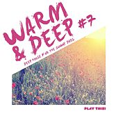 Warm & Deep #7 - Deep House for the Sunny Days by Various Artists
