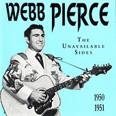 The Unavailable Sides, 1950 - 1951 by Webb Pierce