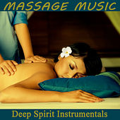 Massage Music: Deep Spirit Instrumentals by The O'Neill Brothers Group