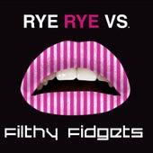 Rye Rye vs. Filthy Fidgets de Rye Rye