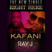 Right Here (feat. Ray J) - Single von Kafani