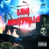 Live From Amityville von Black Mikey