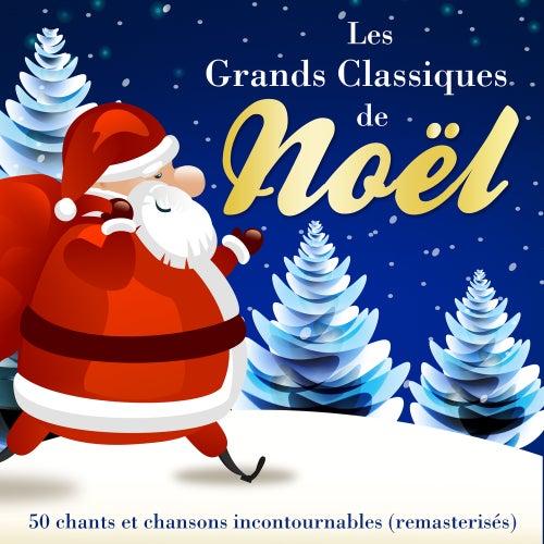 Les Grands Classiques de Noël - 50 chants et chansons incontournables (Version originale remasterisée) de Various Artists