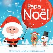 Papa Noël - 50 chansons et comptines féeriques pour enfant by Various Artists