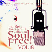 Soul Free! The Best R&B & Soul Collection - Vol.18 by Various Artists