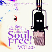 Soul Free! The Best R&B & Soul Collection - Vol.20 by Various Artists