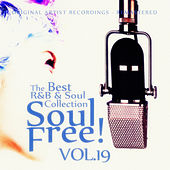 Soul Free! The Best R&B & Soul Collection - Vol.19 by Various Artists