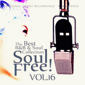 Soul Free! The Best R&B & Soul Collection - Vol.16 by Various Artists