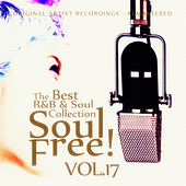 Soul Free! The Best R&B & Soul Collection - Vol.17 by Various Artists
