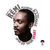 Open Up Your Heart (feat. Blackmagic) de Remi
