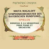 Rondeau à la Krakowiak pour piano et orchestre, Nikita Magaloff / Symphonieorchester des Bayerischen Rundfunks F Major, op. 14: Introduction: Andantino quasi allegretto, Allegro molto - Rondo: Allegro non troppo by Nikita Magaloff