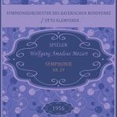 Symphonieorchester des Bayerischen Rundfunks / Otto Klemperer spielen: Wolfgang Amadeus Mozart: Symphonie Nr. 29 von Symphonie-Orchester des Bayerischen Rundfunks