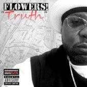 Truth di Flowers
