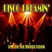 Disco Dreamin': Live on the Dance Floor de Various Artists