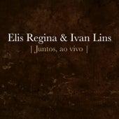 Elis Regina e Ivan Lins - Juntos (Ao Vivo) - EP de Elis Regina