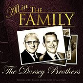 All in the Family: The Dorsey Brothers de The Dorsey Brothers