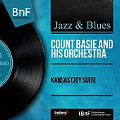 Kansas City Suite (Mono Version) by Count Basie