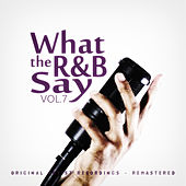 What the R&B Say Vol.7 by Various Artists