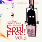 Soul Free! The Best R&B & Soul Collection - Vol.5 von Various Artists