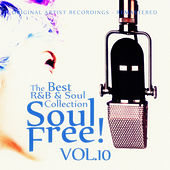 Soul Free! The Best R&B & Soul Collection - Vol.10 by Various Artists