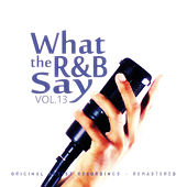 What the R&B Say Vol.13 by Various Artists