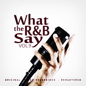 What the R&B Say Vol.9 by Various Artists