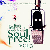 Soul Free! The Best R&B & Soul Collection - Vol.3 by Various Artists