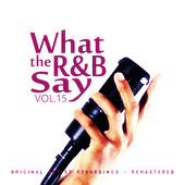 What the R&B Say Vol.15 de Various Artists