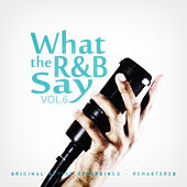 What the R&B Say Vol.6 von Various Artists