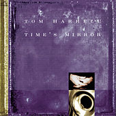 Time's Mirror by Tom Harrell