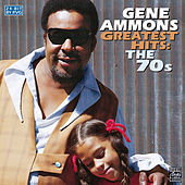Greatest Hits:The 70s by Gene Ammons