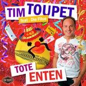 Tote Enten von Tim Toupet