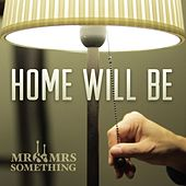 Home Will Be by Mister