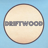 Driftwood by Driftwood
