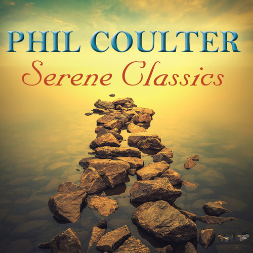 Serene Classics by Phil Coulter
