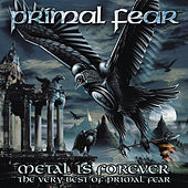 Metal Is Forever - The Very Best of Primal Fear by Primal Fear