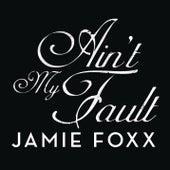 Ain't My Fault von Jamie Foxx