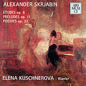 Alexander Scriabin Etudes Op.8, Préludes Op.11 von Elena Kuschnerova