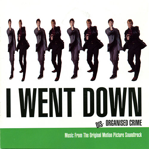I Went Down Dis-Organized Crime (Original Sountrack) by Various Artists