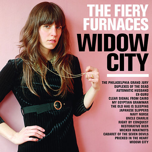 Widow City by The Fiery Furnaces