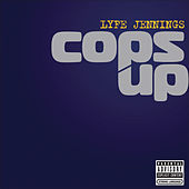Cops Up by Lyfe Jennings