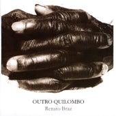 Outro Quilombo de Renato Braz