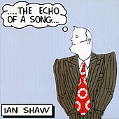 The Echo Of A Song de Ian Shaw