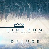 Kingdom (Deluxe Edition) by Christ For The Nations Music