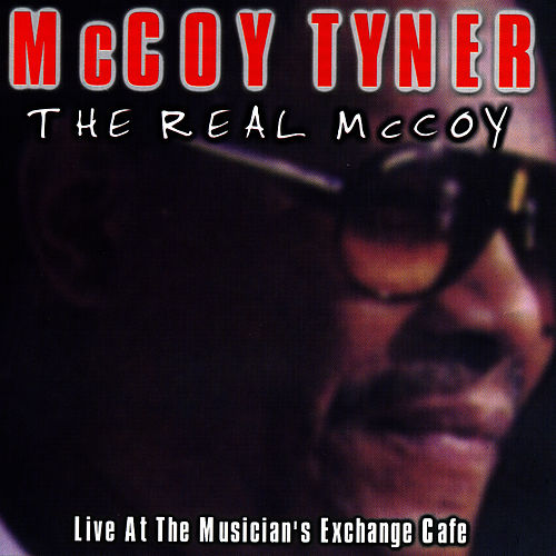 The Real McCoy by McCoy Tyner
