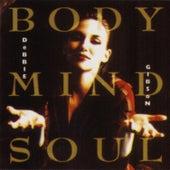 Body, Mind & Soul by Debbie Gibson