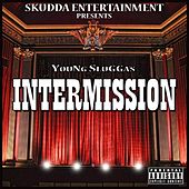 Intermission de Young Slugga